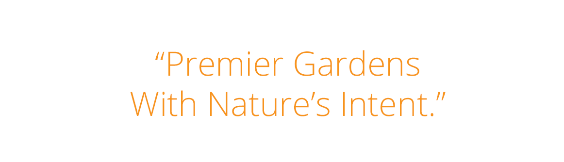 Premier Gardens With Nature's Intent